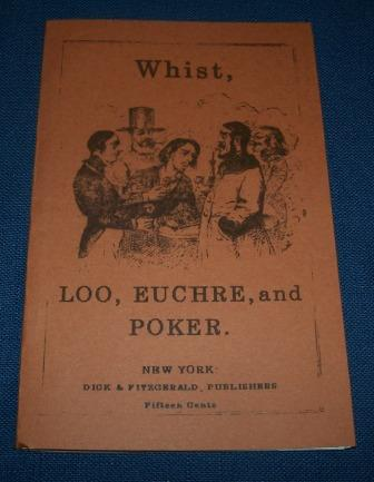 Whist, Loo, Euchre, and Poker